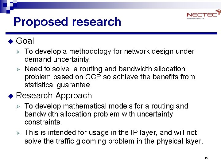 Proposed research u Goal Ø Ø u To develop a methodology for network design
