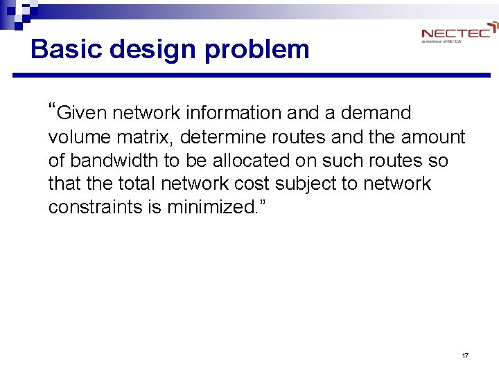 "Basic design problem ""Given network information and a demand volume matrix, determine routes and"