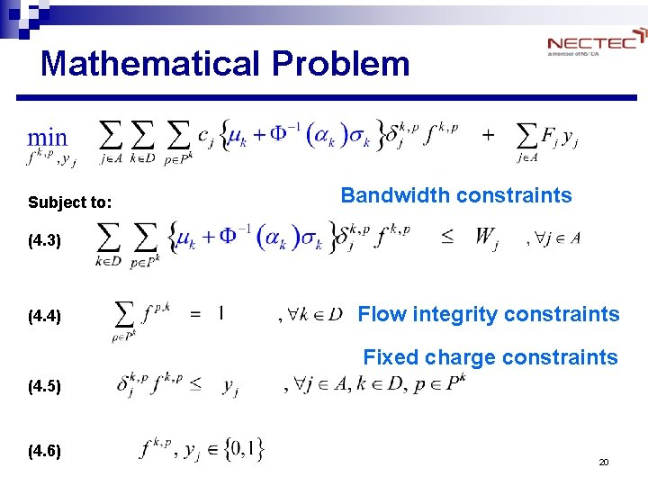 Mathematical Problem Subject to: Bandwidth constraints (4. 3) (4. 4) Flow integrity constraints Fixed