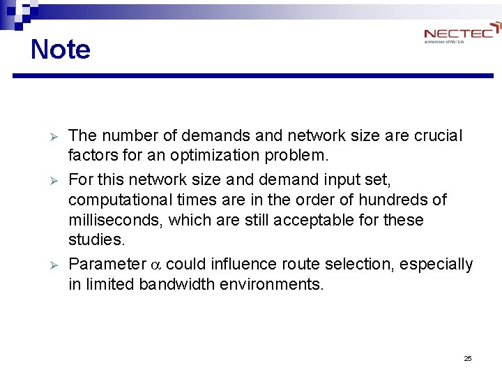 Note Ø Ø Ø The number of demands and network size are crucial factors