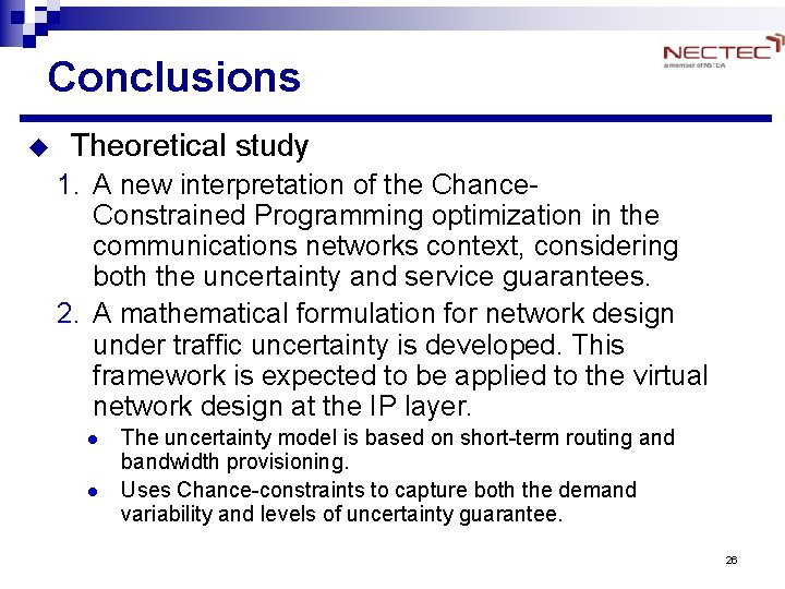 Conclusions u Theoretical study 1. A new interpretation of the Chance. Constrained Programming optimization