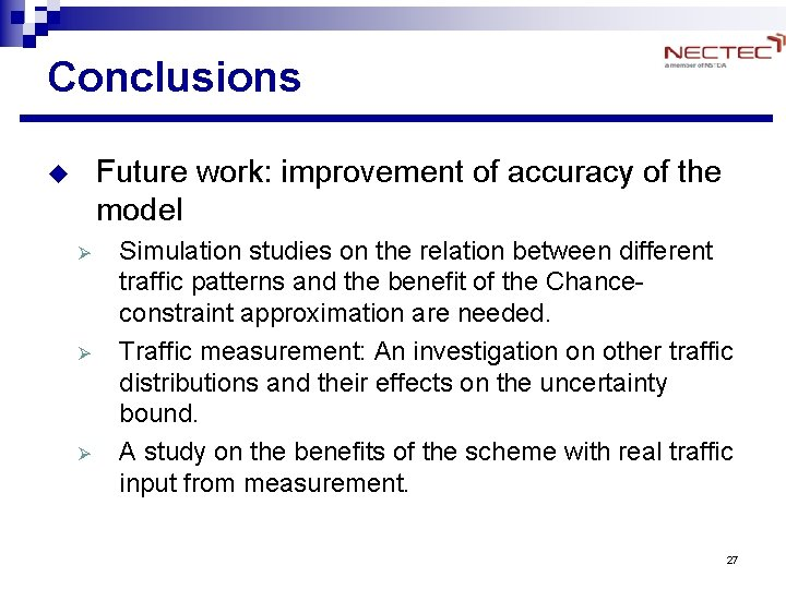 Conclusions Future work: improvement of accuracy of the model u Ø Ø Ø Simulation