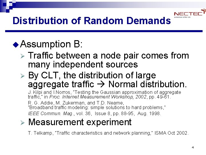 Distribution of Random Demands u Assumption B: Traffic between a node pair comes from