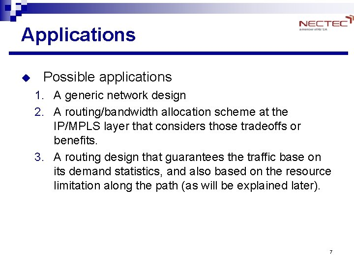 Applications u Possible applications 1. A generic network design 2. A routing/bandwidth allocation scheme