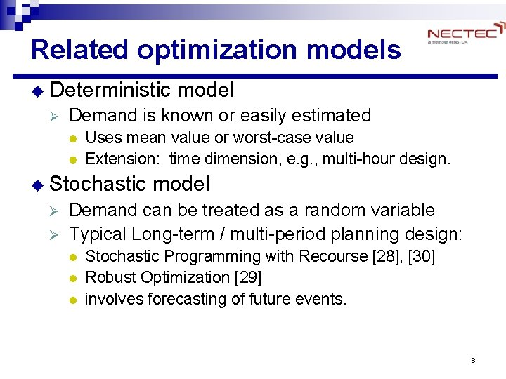 Related optimization models u Deterministic model Ø Demand is known or easily estimated l