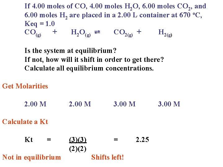 If 4. 00 moles of CO, 4. 00 moles H 2 O, 6.