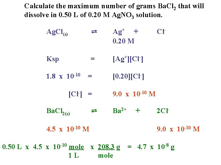 Calculate the maximum number of grams Ba. Cl 2 that will dissolve in 0.