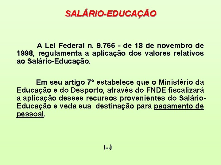 SALÁRIO-EDUCAÇÃO A Lei Federal n. 9. 766 - de 18 de novembro de 1998,