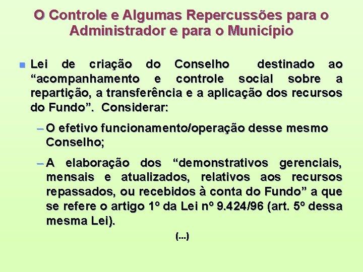 O Controle e Algumas Repercussões para o Administrador e para o Município n Lei