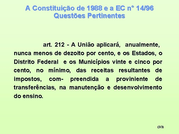 A Constituição de 1988 e a EC n° 14/96 Questões Pertinentes art. 212 -