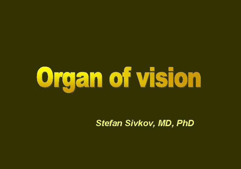Stefan Sivkov, MD, Ph. D