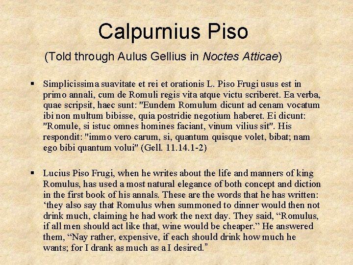 Calpurnius Piso (Told through Aulus Gellius in Noctes Atticae) § Simplicissima suavitate et rei