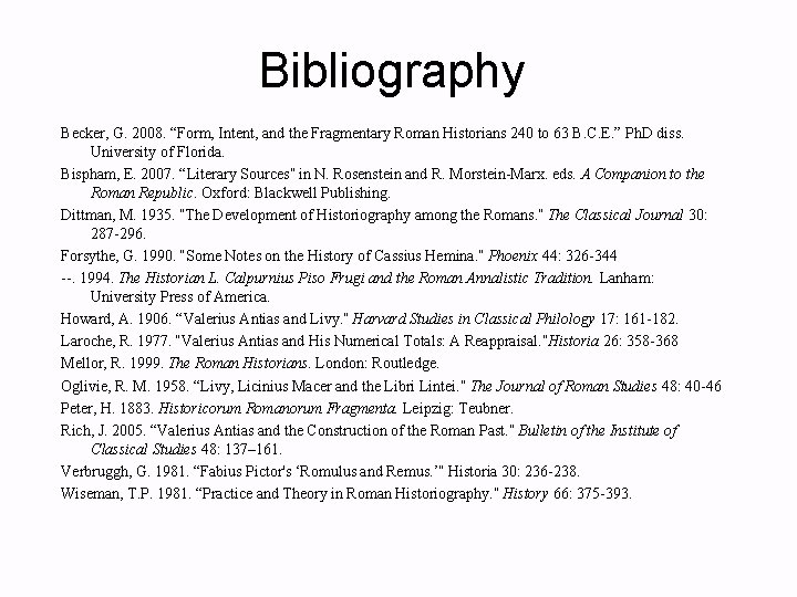 """Bibliography Becker, G. 2008. """"Form, Intent, and the Fragmentary Roman Historians 240 to 63"""