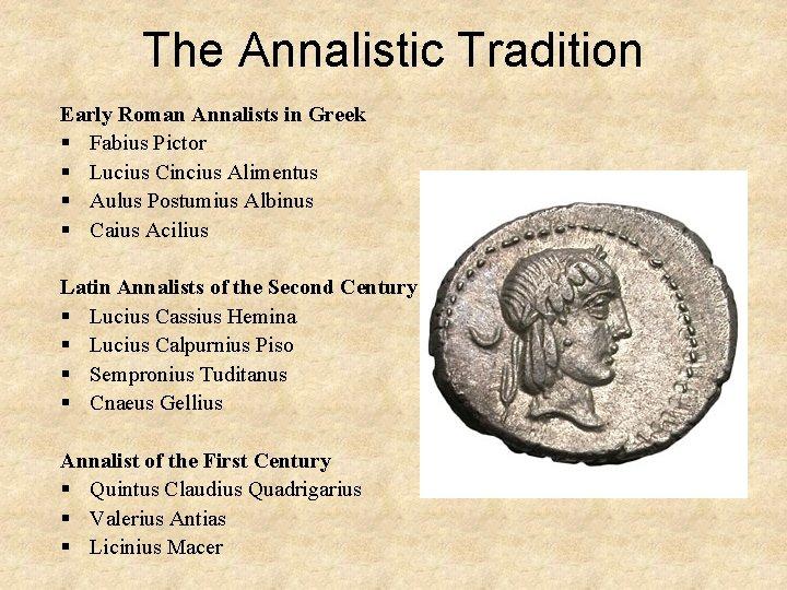 The Annalistic Tradition Early Roman Annalists in Greek § Fabius Pictor § Lucius Cincius
