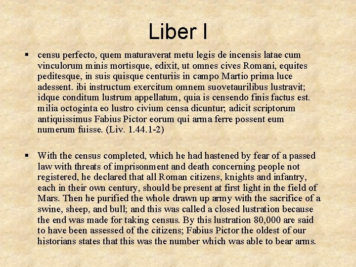 Liber I § censu perfecto, quem maturaverat metu legis de incensis latae cum vinculorum