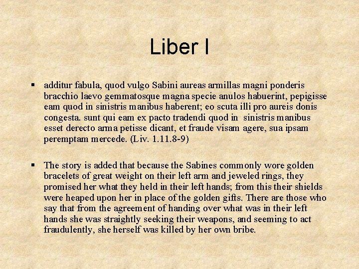 Liber I § additur fabula, quod vulgo Sabini aureas armillas magni ponderis bracchio laevo