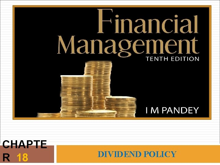 CHAPTE R 18 DIVIDEND POLICY