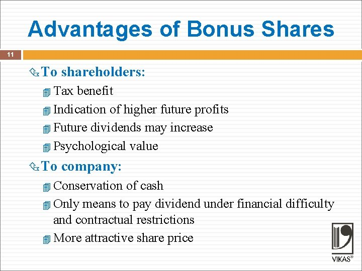 Advantages of Bonus Shares 11 To shareholders: Tax benefit Indication of higher future profits