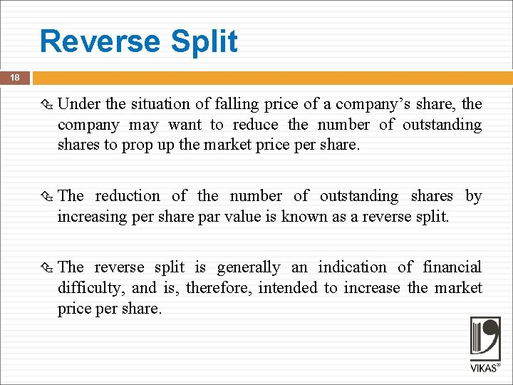 Reverse Split 18 Under the situation of falling price of a company's share, the
