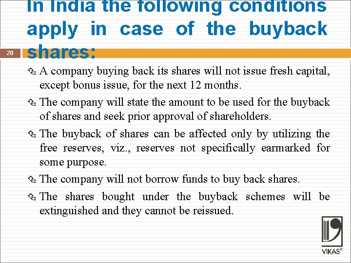 20 In India the following conditions apply in case of the buyback shares: A