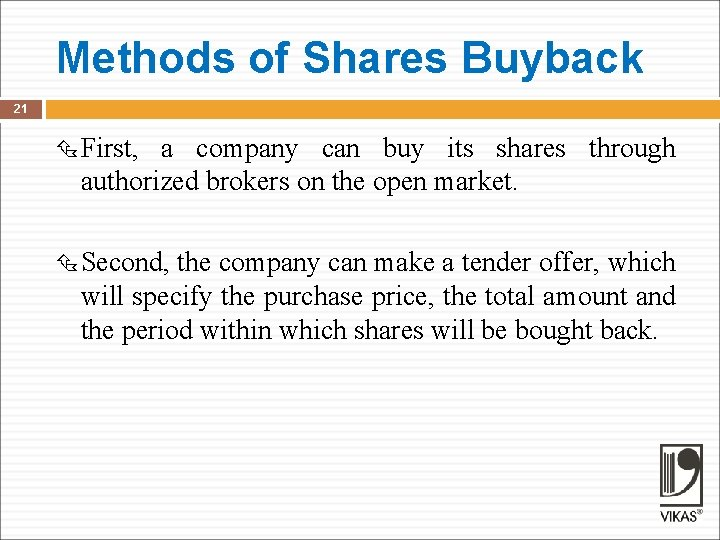Methods of Shares Buyback 21 First, a company can buy its shares through authorized