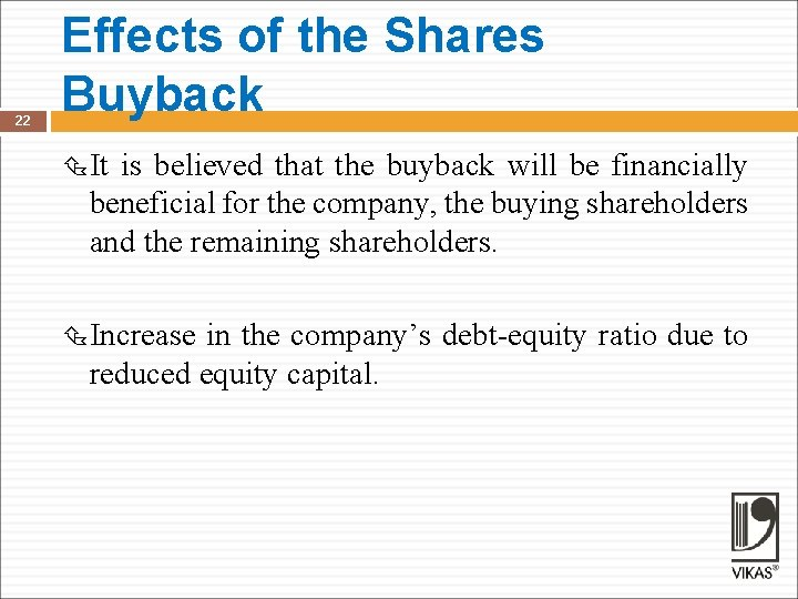 22 Effects of the Shares Buyback It is believed that the buyback will be