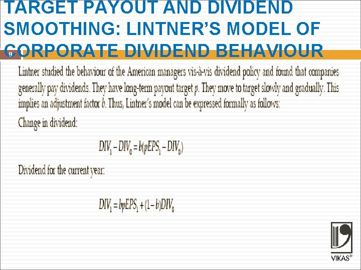TARGET PAYOUT AND DIVIDEND SMOOTHING: LINTNER'S MODEL OF CORPORATE DIVIDEND BEHAVIOUR 9