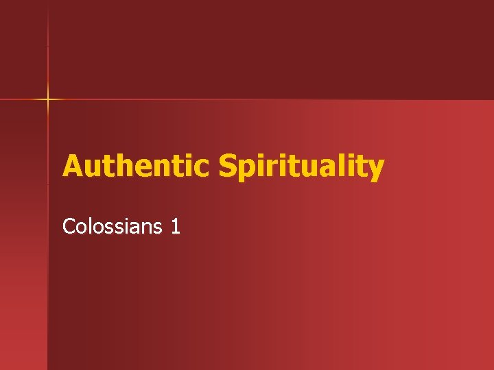 Authentic Spirituality Colossians 1