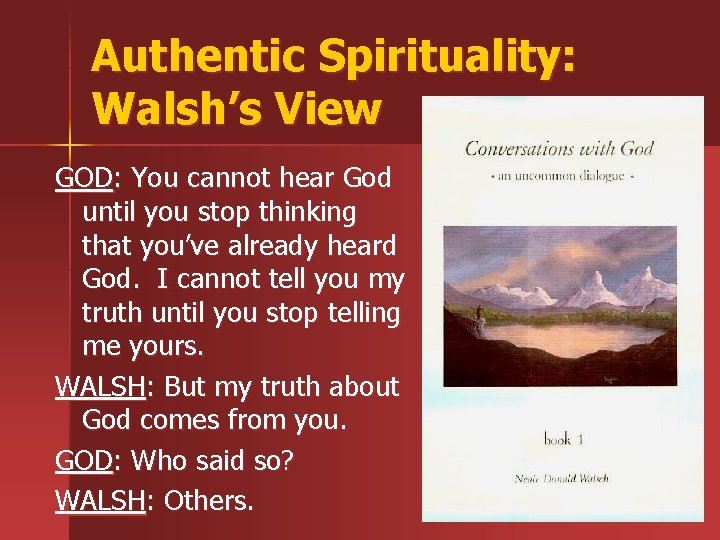 Authentic Spirituality: Walsh's View GOD: You cannot hear God until you stop thinking that