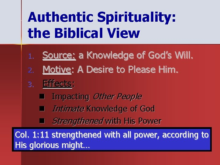Authentic Spirituality: the Biblical View 1. 2. 3. Source: a Knowledge of God's Will.