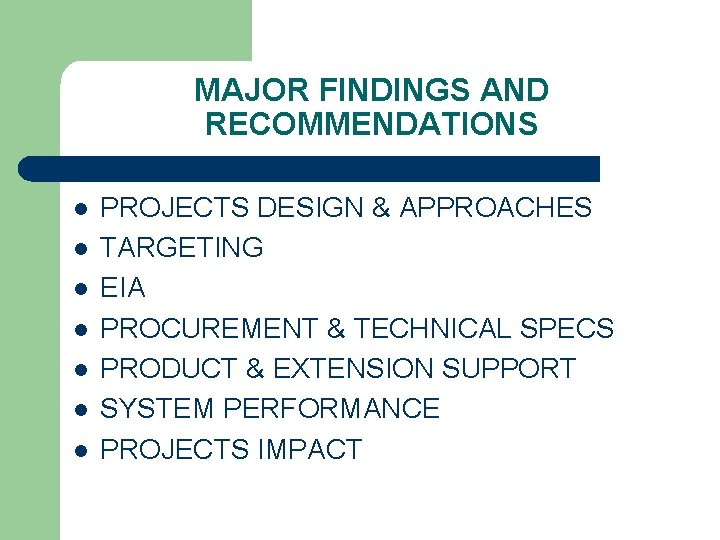 MAJOR FINDINGS AND RECOMMENDATIONS l l l l PROJECTS DESIGN & APPROACHES TARGETING EIA