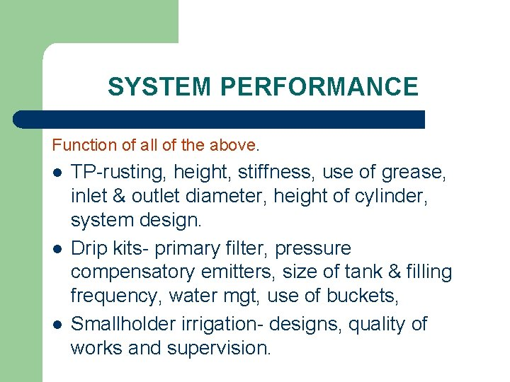 SYSTEM PERFORMANCE Function of all of the above. l l l TP-rusting, height, stiffness,