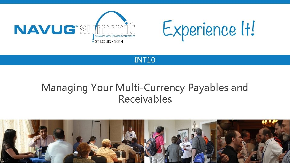 INT 10 Managing Your Multi-Currency Payables and Receivables #NAVUGsummit