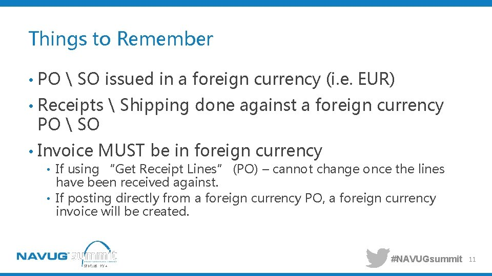 Things to Remember • PO  SO issued in a foreign currency (i. e.