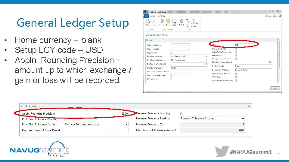 General Ledger Setup • Home currency = blank • Setup LCY code – USD