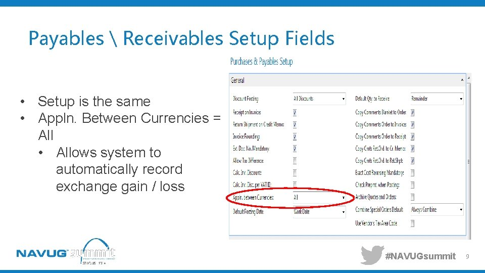Payables  Receivables Setup Fields • Setup is the same • Appln. Between Currencies