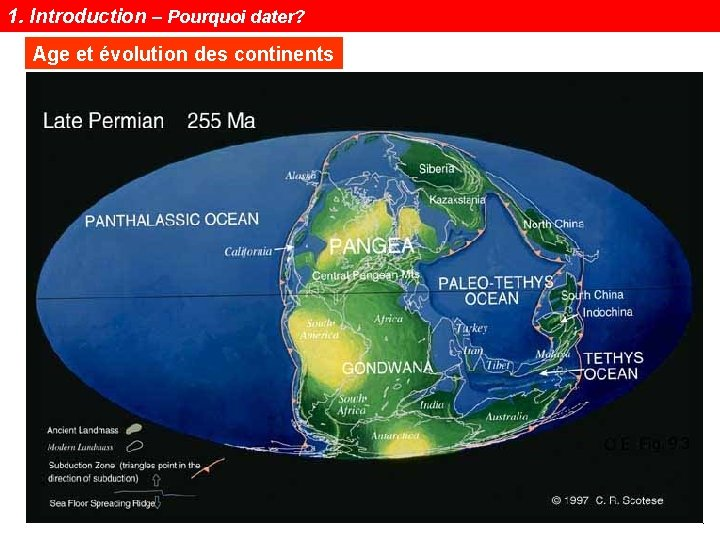 1. Introduction – Pourquoi dater? Age et évolution des continents Notions de géochronologie 4