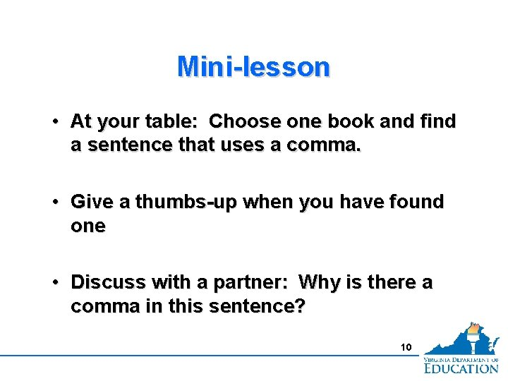 Mini-lesson • At your table: Choose one book and find a sentence that uses