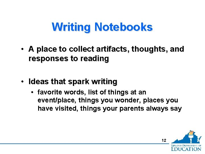 Writing Notebooks • A place to collect artifacts, thoughts, and responses to reading •