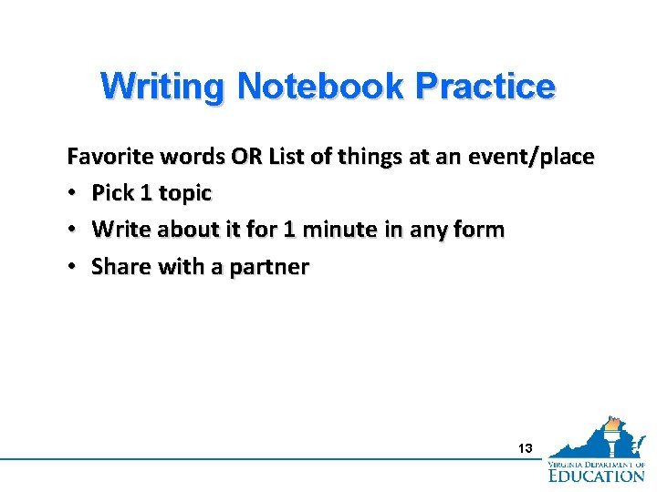 Writing Notebook Practice Favorite words OR List of things at an event/place • Pick