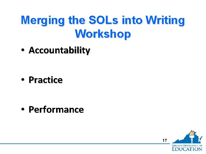Merging the SOLs into Writing Workshop • Accountability • Practice • Performance 17