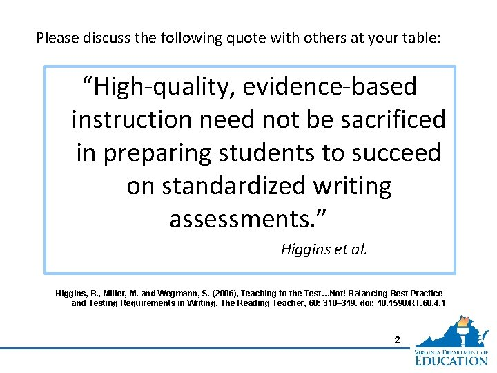 """Please discuss the following quote with others at your table: """"High-quality, evidence-based instruction need"""