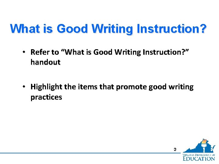 """What is Good Writing Instruction? • Refer to """"What is Good Writing Instruction? """""""