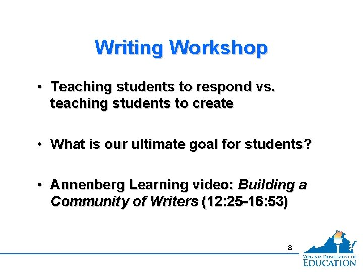 Writing Workshop • Teaching students to respond vs. teaching students to create • What