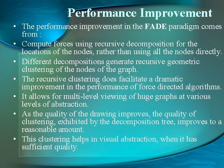 Performance Improvement • The performance improvement in the FADE paradigm comes from : •