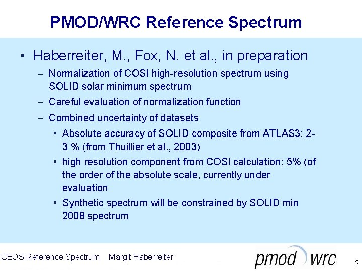 PMOD/WRC Reference Spectrum • Haberreiter, M. , Fox, N. et al. , in preparation