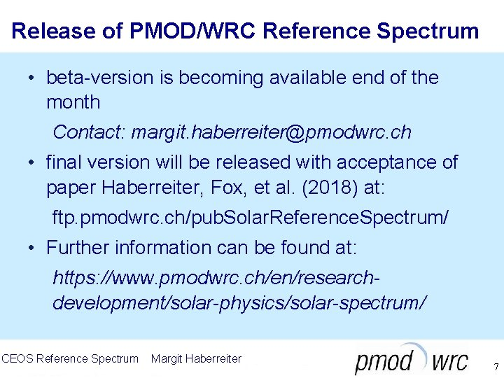 Release of PMOD/WRC Reference Spectrum • beta-version is becoming available end of the month