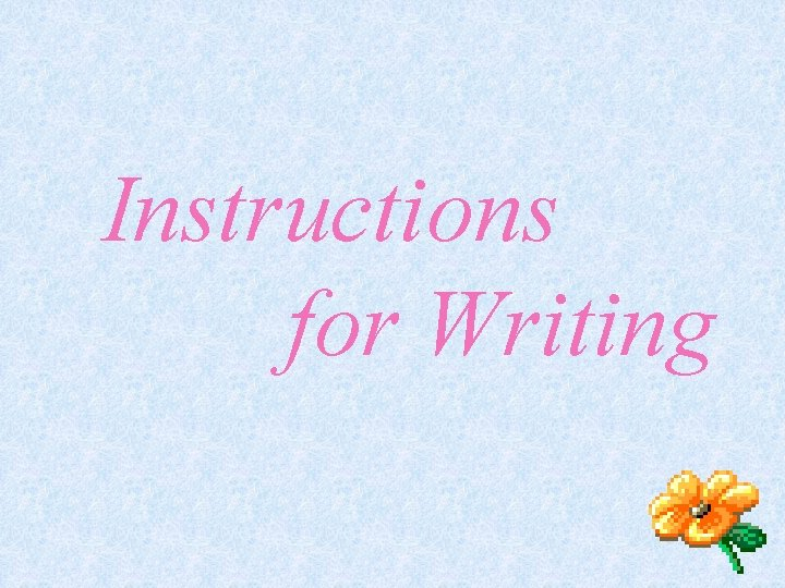Instructions for Writing