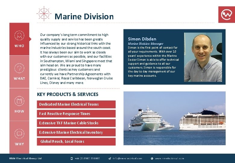 Marine Division Our company's long term commitment to high quality supply and service has