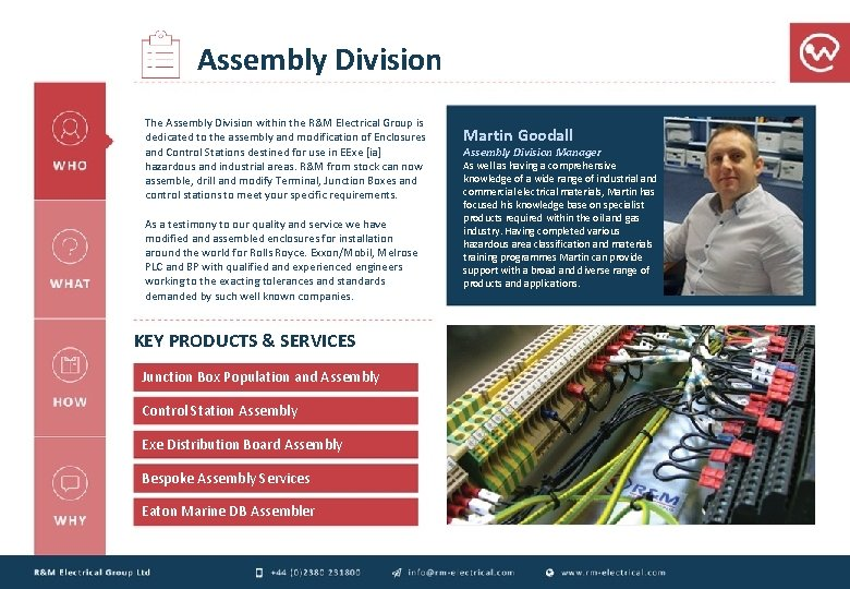 Assembly Division The Assembly Division within the R&M Electrical Group is dedicated to the